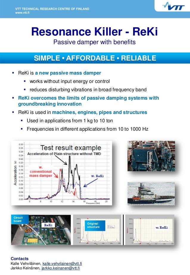 Resonance Killer - ReKi Passive damper with benefits SIMPLE • AFFORDABLE • RELIABLE  ReKi is a new passive mass damper  ...