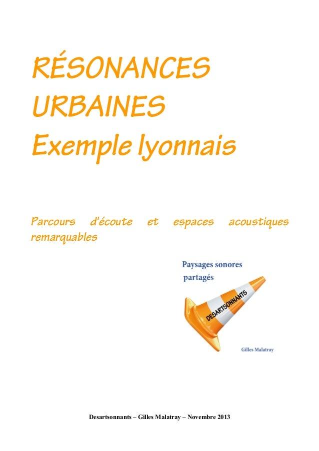RÉSONANCES URBAINES Exemple lyonnais Parcours d'écoute remarquables  et  espaces  acoustiques  Desartsonnants – Gilles Mal...