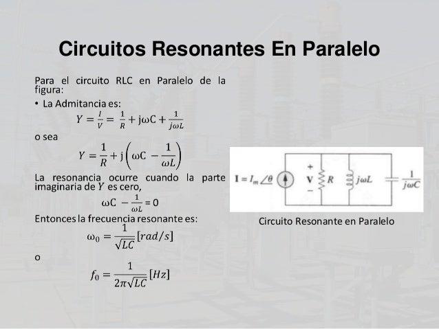 Circuito Rlc Serie Y Paralelo : Resonancia en paralelo