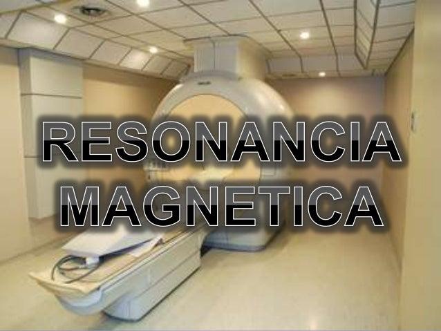 Es un examen de imágenes lógico que utiliza imanes y ondas de radio potentes para crear imágenes del cuerpo.