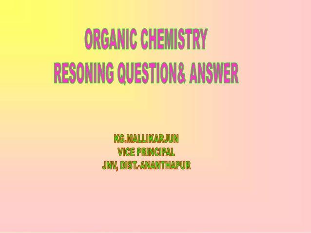 ORGANIC CHEMISTRY REASONING QUESTIONS