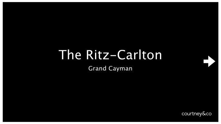 The Ritz-Carlton            Grand Cayman     2010