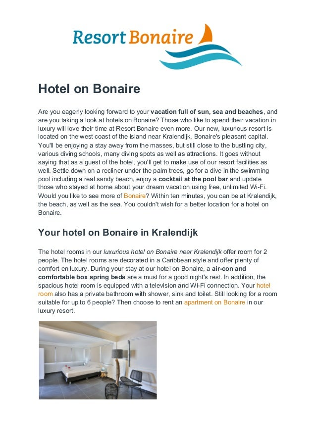 Hotel on Bonaire Are you eagerly looking forward to your vacation full of sun, sea and beaches, and are you taking a loo...