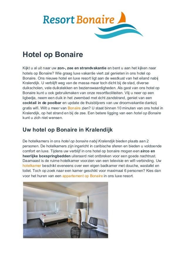 Hotel op Bonaire Kijkt u al uit naar uw zon-, zee en strandvakantie en bent u aan het kijken naar hotels op Bonaire? Wie...