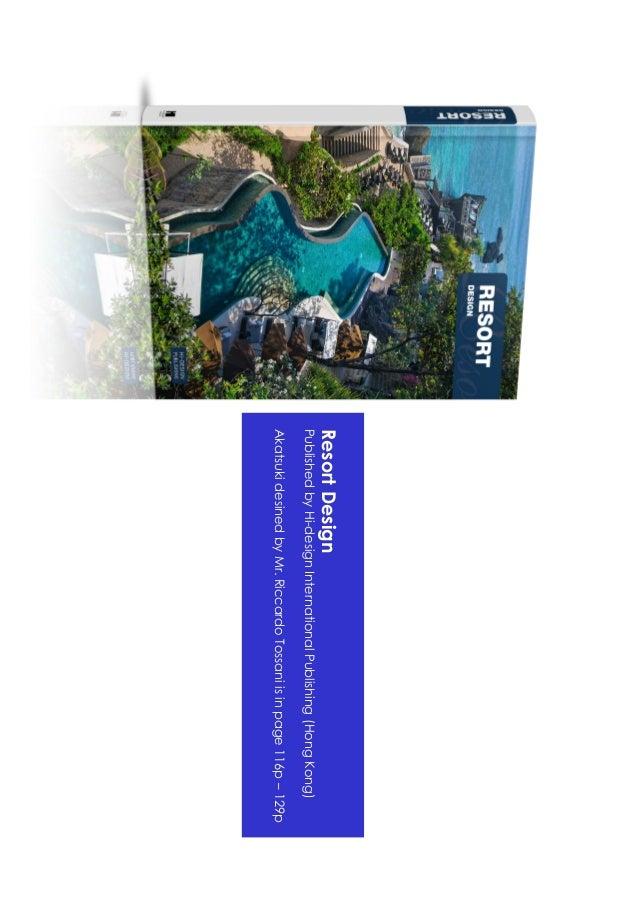 Resort DesignPublished by Hi-design International Publishing (Hong Kong)Akatsuki desined by Mr. Riccardo Tossani is in pag...