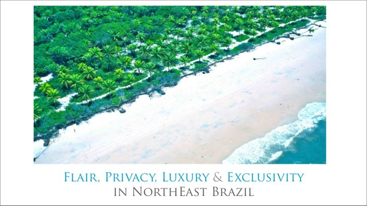 Flair, Privacy, Luxury & Exclusivity        in NorthEast Brazil