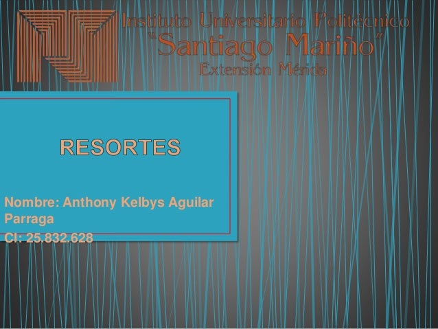 Nombre: Anthony Kelbys Aguilar Parraga CI: 25.832.628