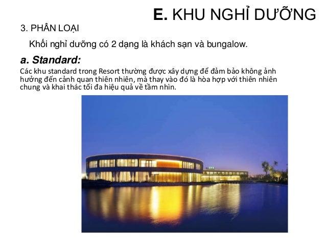 • Kiến trúc của khách sạn phụ thuộc vào phong cách kiến trúc chung trong resort, nhưng nhìn chung dường nét nội thất, vật ...