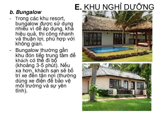 • Bungalow trong khu resort chỉ xây dựng một tầng, diện tích tuỳ thuộc vào loại cho một, hai khách hay cho gia đình..., nh...