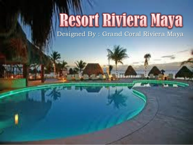 Designed By : Grand Coral Riviera Maya
