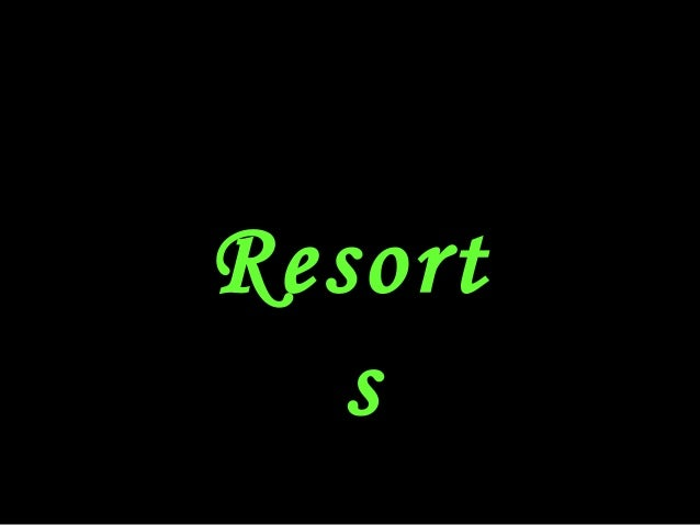 Resort s