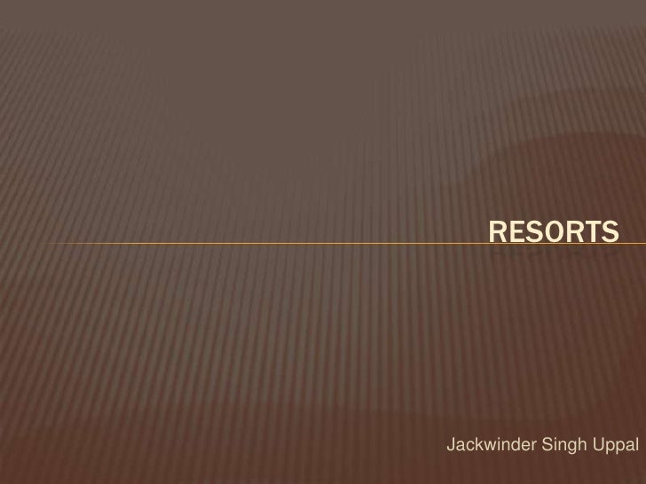 Jackwinder Singh Uppal<br />Resorts<br />
