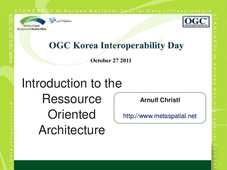 Introductiontothe    Ressource              ArnulfChristl     Oriented       http://www.metaspatial.net    Architecture