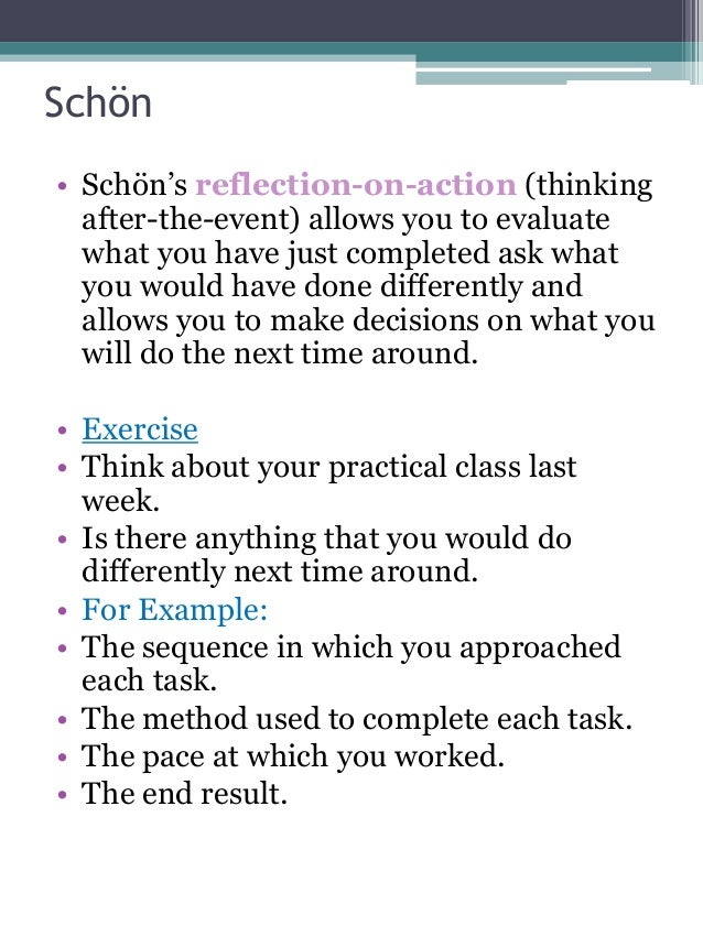 schon reflection Reflection-in-action and reflection-on-action hugh munby  queen's university introduction since the publication of schon's (1983) book on  the.