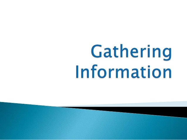 information gathering obu Every research report requires information as the basis for analysis information sources can be categorised as either primary or secondary data.
