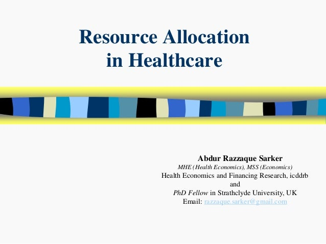 health care resource allocation Resource allocation decisions in the public sector:  resource allocation decisions in public service delivery  tendering in health services (kurunmäki,.