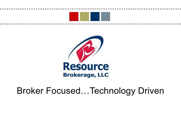 Broker Focused…Technology Driven