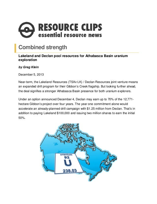 Combined strength Lakeland and Declan pool resources for Athabasca Basin uranium exploration by Greg Klein December 5, 201...