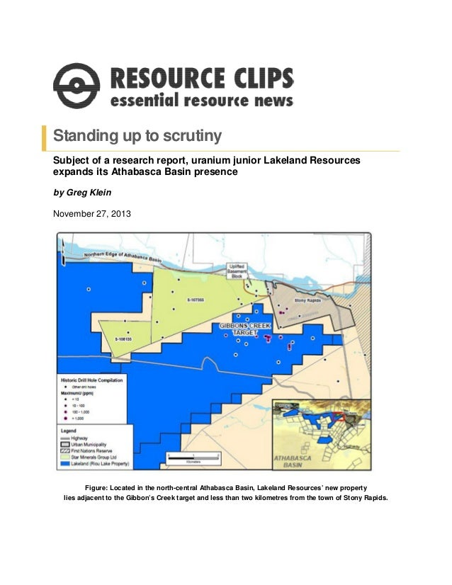 Standing up to scrutiny Subject of a research report, uranium junior Lakeland Resources expands its Athabasca Basin presen...