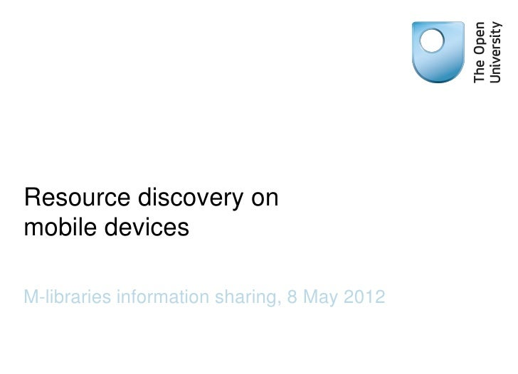 Resource discovery onmobile devicesM-libraries information sharing, 8 May 2012