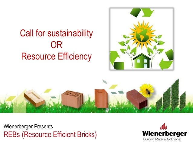 Wienerberger Presents REBs (Resource Efficient Bricks) Call for sustainability OR Resource Efficiency