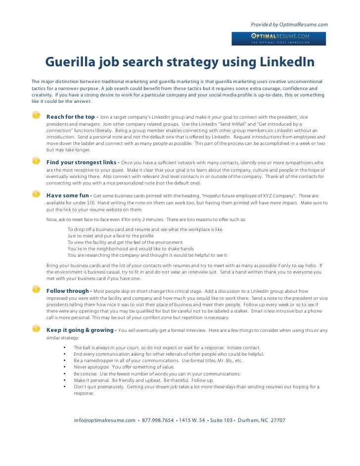 Provided by OptimalResume.com           Guerilla job search strategy using LinkedIn The major distinction between traditio...