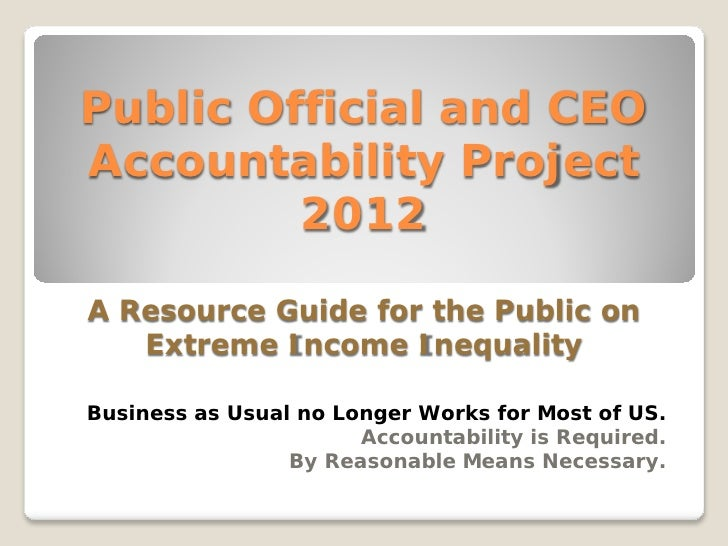Public Official and CEOAccountability Project         2012A Resource Guide for the Public on   Extreme Income InequalityBu...