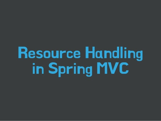 Resource Handling  in Spring MVC