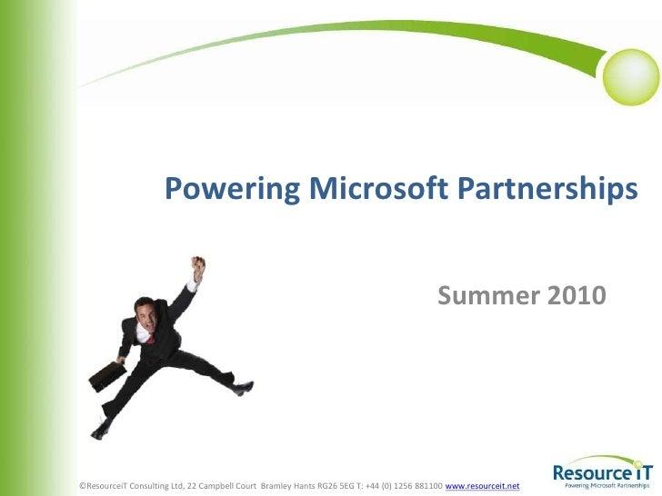 Powering Microsoft Partnerships<br />Summer 2010<br />