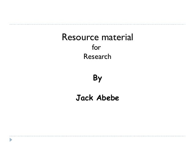 Resource material for Research By Jack Abebe