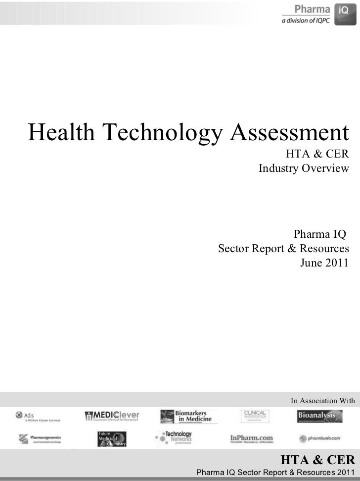 Health Technology Assessment HTA & CER  Industry Overview Pharma IQ  Sector Report & Resources June 2011 In Association With