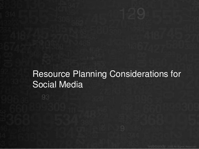 Resource Planning Considerations forSocial Media