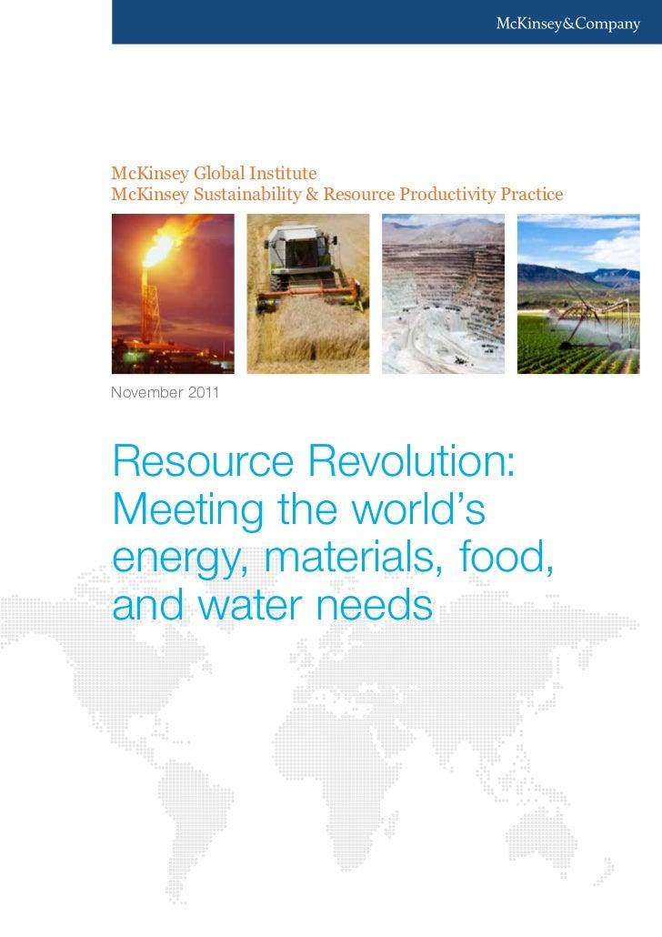 McKinsey Global InstituteMcKinsey Sustainability & Resource Productivity PracticeNovember 2011Resource Revolution:Meeting ...
