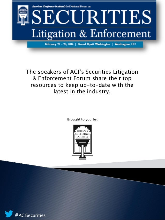 The speakers of ACI's Securities Litigation & Enforcement Forum share their top resources to keep up-to-date with the late...