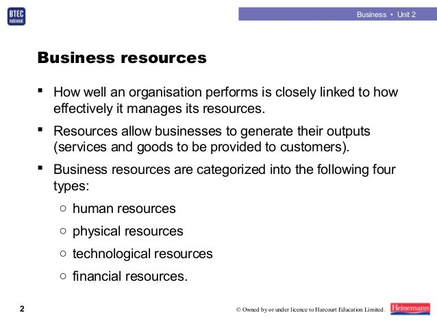 business physical resources The physical resources of a business include all the tangible resources owned and used by a company such as land, manufacturing equipment and office equipment information technology and its attendant equipment, computers, networks, servers and others, are included in the category of physical .