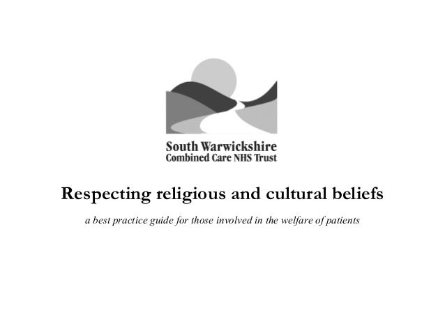 Respecting religious and cultural beliefs a best practice guide for those involved in the welfare of patients