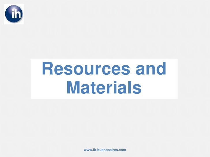 Resources and Materials<br />www.ih-buenosaires.com<br />
