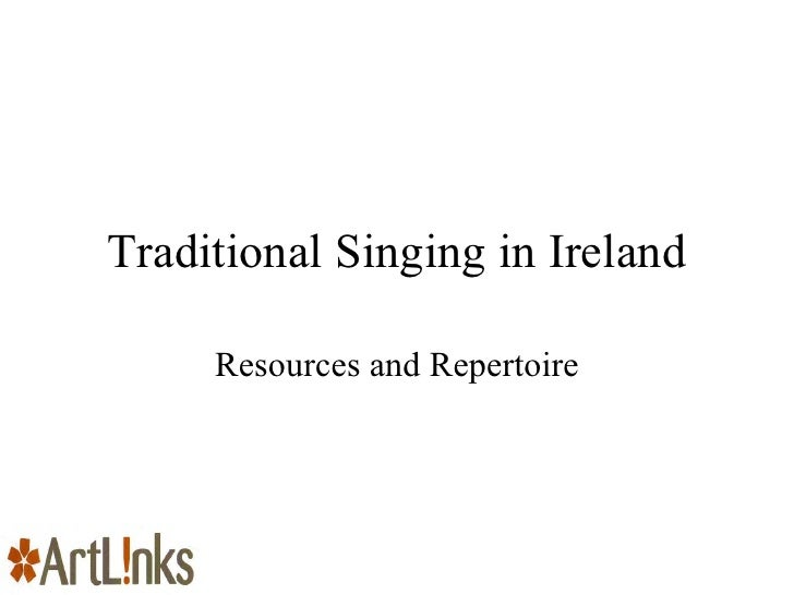 Traditional Singing in Ireland Resources and Repertoire