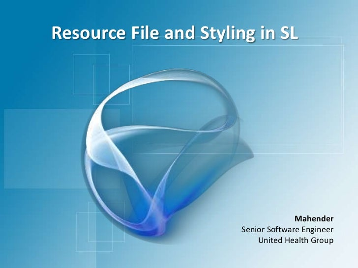 Resource File and Styling in SL<br />Mahender<br />Senior Software Engineer<br />United Health Group<br />