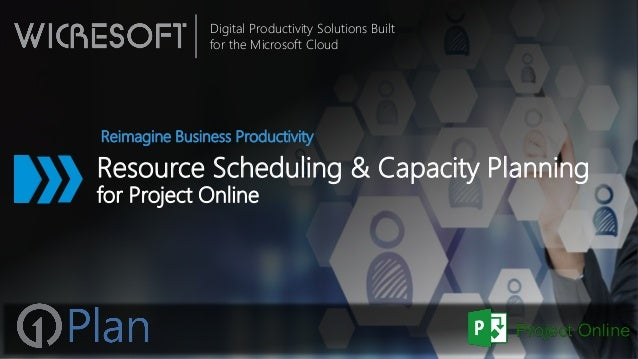 Digital Productivity Solutions Built for the Microsoft Cloud Resource Scheduling & Capacity Planning for Project Online Re...
