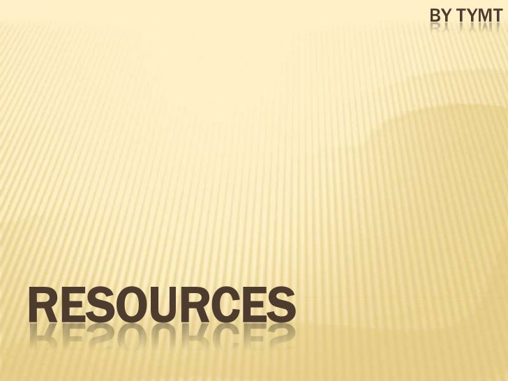 RESOURCES<br />by tymt<br />