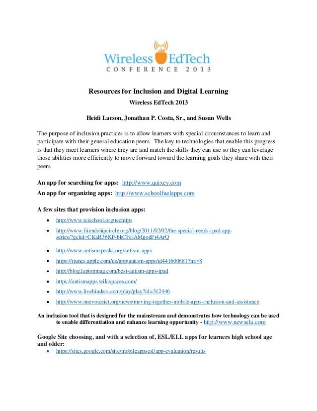 Resources for Inclusion and Digital Learning Wireless EdTech 2013 Heidi Larson, Jonathan P. Costa, Sr., and Susan Wells Th...