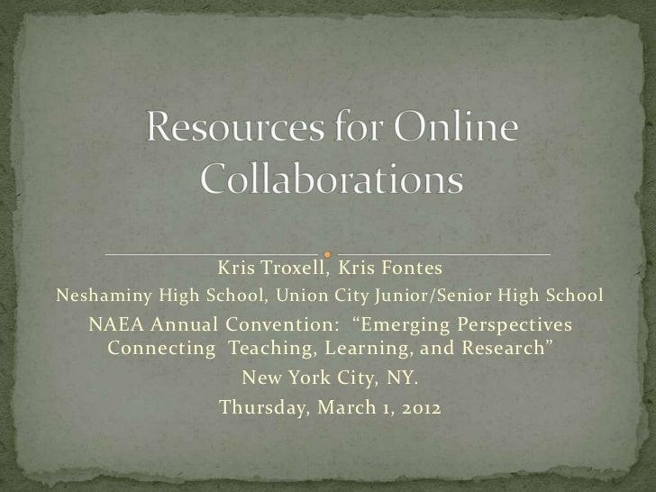 "Kris Troxell, Kris FontesNeshaminy High School, Union City Junior/Senior High School   NAEA Annual Convention: ""Emerging P..."