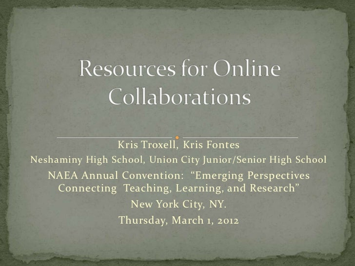 "Kris Troxell, Kris FontesNeshaminy High School, Union City Junior/Senior High School   NAEA Annual Convention: ""Emerging P..."