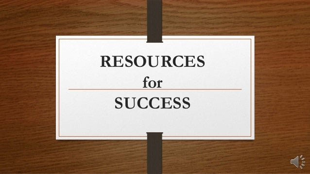 RESOURCES for SUCCESS