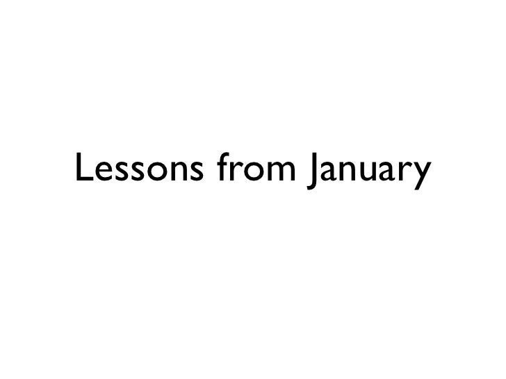 Lessons from January