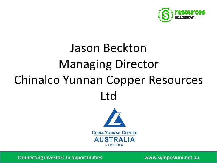 Jason Beckton        Managing DirectorChinalco Yunnan Copper Resources               LtdConnecting investors to opportunit...