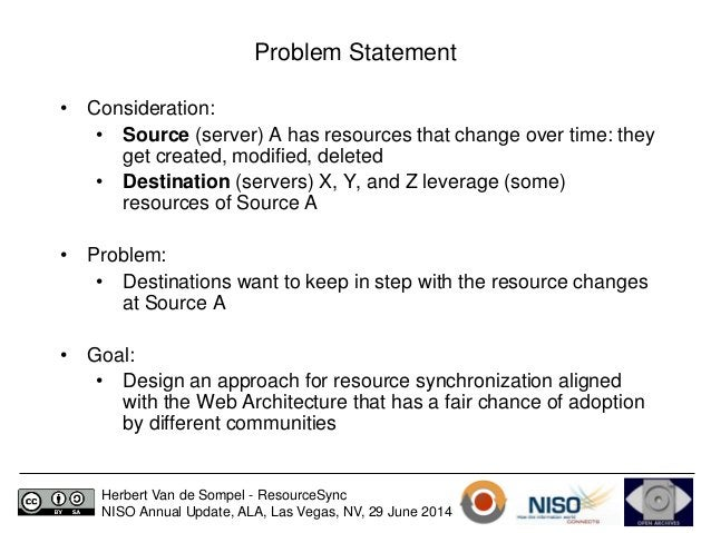 Problem Statement  • Consideration:  • Source (server) A has resources that change over time: they  get created, modified,...
