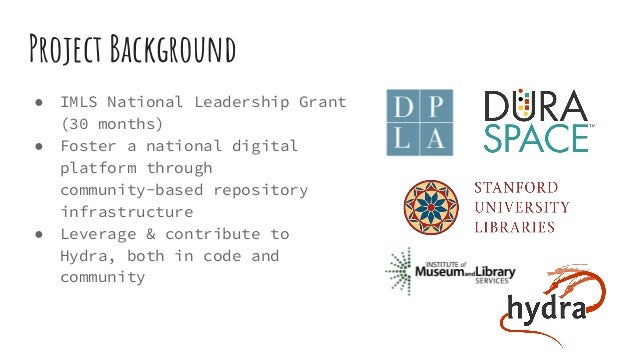 Project Background ● IMLS National Leadership Grant (30 months) ● Foster a national digital platform through community-bas...