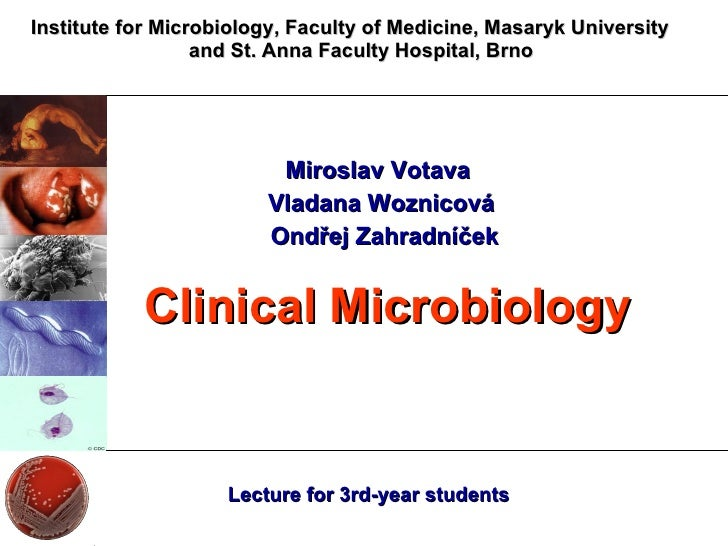 Institute  for  Microbiology, Faculty of  Medicine,  Masaryk University  and St. Anna Faculty Hospital , Brno Miroslav Vot...
